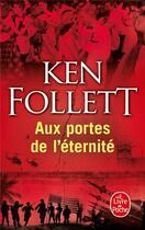 Couverture du livre « Le siècle t.3 ; aux portes de l'éternité » de Ken Follett aux éditions Lgf
