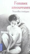 Couverture du livre « Femmes amoureuses ; nouvelles érotiques » de Collectif aux éditions Pocket