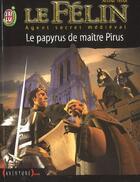 Couverture du livre « Felin t7 - le papyrus de maitre pirus (le) » de Arthur Tenor aux éditions J'ai Lu
