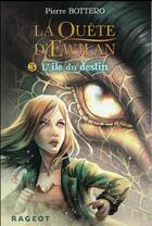 Couverture du livre « La quête d'Ewilan T.3 ; l'île du destin » de Pierre Bottero aux éditions Rageot