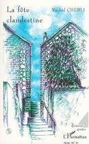 Couverture du livre « La fête clandestine » de Rachid Chebli aux éditions L'harmattan