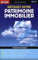 Couverture du livre « Bâtissez votre patrimoine immobilier (édition 2007-2008) » de Christian Micheaud aux éditions Mieux Vivre Votre Argent