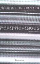 Couverture du livre « Peripheriques. Essais Et Nouvelles » de Maurice G Dantec aux éditions Flammarion