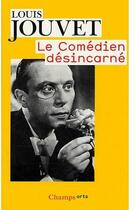 Couverture du livre « Le comédien désincarné » de Louis Jouvet aux éditions Flammarion