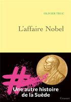 Couverture du livre « L'affaire Nobel » de Olivier Truc aux éditions Grasset Et Fasquelle