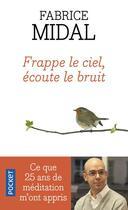 Couverture du livre « Frappe le ciel, écoute le bruit » de Fabrice Midal aux éditions Pocket