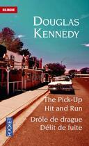 Couverture du livre « The pick-up ; hit and run / drôle de drague ; délit de fuite » de Douglas Kennedy aux éditions Pocket