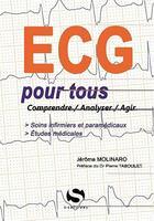 Couverture du livre « ECG pour tous ; comprendre, analyser, agir » de Jerome Molinaro aux éditions S-editions