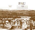 Couverture du livre « Pau ; il y a 100 ans ; en cartes postales anciennes » de Christophe Belser aux éditions Patrimoines & Medias