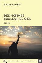 Couverture du livre « Des hommes couleur de ciel » de Anais Llobet aux éditions Voir De Pres
