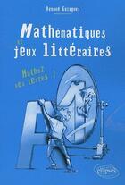 Couverture du livre « Mathématiques & jeux littéraires ; mathez vos textes ! » de Gazagnes aux éditions Ellipses Marketing