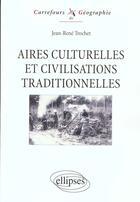 Couverture du livre « Aires Culturelles Et Civilisations Traditionnelles » de Trochet aux éditions Ellipses Marketing