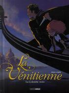 Couverture du livre « La vénitienne t.1 ; la colombe noire » de Patrice Ordas et Laurent Gnoni aux éditions Bamboo