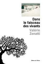 Couverture du livre « Dans le faisceau des vivants » de Valerie Zenatti aux éditions Editions De L'olivier