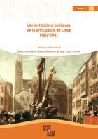 Couverture du livre « Les institutions publiques de la principauté de Liège (980-1794) » de  aux éditions Bebooks