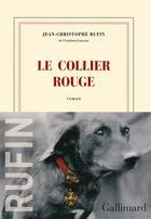Couverture du livre « Le collier rouge » de Jean-Christophe Rufin aux éditions Gallimard