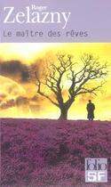Couverture du livre « Le maitre des reves » de Roger Zelazny aux éditions Gallimard