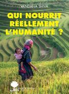Couverture du livre « Qui nourrit réellement l'humanité ? » de Vandana Shiva aux éditions Actes Sud