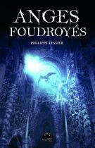 Couverture du livre « Anges foudroyés » de Philippe Tessier aux éditions Black Book