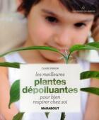 Couverture du livre « Les meilleures plantes dépolluantes pour bien respirer chez soi » de Claire Pinson aux éditions Marabout