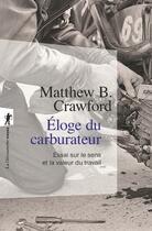 Couverture du livre « Éloge du carburateur ; essai sur le sens et la valeur du travail » de Matthew B. Crawford aux éditions La Decouverte