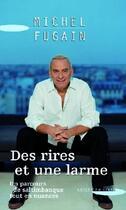 Couverture du livre « Des rires et une larme ; un parcours de saltimbanque tout en nuances » de Michel Fugain aux éditions Succes Du Livre