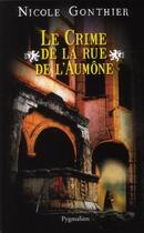 Couverture du livre « Le crime de la rue de l'aumône » de Nicole Gonthier aux éditions Pygmalion