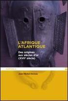 Couverture du livre « L'Afrique atlantique ; des origines au siècle d'or (XVIIIe siècle) » de Jean-Michel Deveau aux éditions Karthala