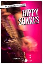 Couverture du livre « Hippy Shakes » de Emmanuel Bourdier aux éditions La Joie De Lire