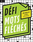 Couverture du livre « Défi mots fléchés ; 280 grilles de niveau intermédiaire » de Louis-Luc Beaudoin aux éditions Bravo