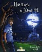 Couverture du livre « Nuit blanche à Cadbury Hill » de Dominique Curtiss et Emy Lebugle aux éditions Chouetteditions.com