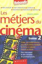 Couverture du livre « Metiers Du Cinema T.2 » de B Latronche aux éditions Rebondir