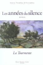 Couverture du livre « Les années du silence T.1 ; la tourmente » de Louise Tremblay D'Essiambre aux éditions Guy Saint-jean