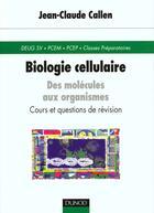 Couverture du livre « Biologie cellulaire » de Jean-Claude Callen aux éditions Dunod