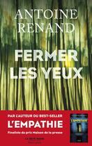 Couverture du livre « Fermer les yeux » de Antoine Renand aux éditions Robert Laffont