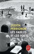 Couverture du livre « Les Faibles et les forts » de Judith Perrignon aux éditions Lgf