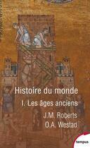 Couverture du livre « Histoire du monde t.1 ; les ages anciens » de John M. Roberts et Odd Arne Westad aux éditions Tempus/perrin
