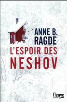 Couverture du livre « L'espoir des Neshov » de Anne Birkefeldt Ragde aux éditions Fleuve Noir