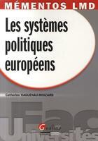 Couverture du livre « Les systèmes politiques européens » de Haguenau-Moizart C. aux éditions Gualino