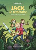 Couverture du livre « Jack le téméraire T.1 ; Jack le téméraire dans les griffes du jardin maléfique » de Ben Hatke aux éditions Rue De Sevres