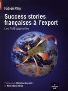 Couverture du livre « Success stories françaises à l'export ; les PME gagnantes » de Fabien Piliu aux éditions Cherche Midi