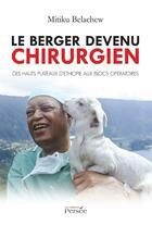 Couverture du livre « Le berger devenu chirurgien » de Belachew Mitiku aux éditions Persee