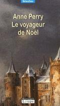 Couverture du livre « Le voyageur de Noël » de Anne Perry aux éditions Editions De La Loupe