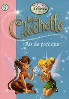 Couverture du livre « La Fée Clochette T.9 ; pas de panique ! » de Disney aux éditions Hachette Jeunesse