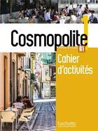 Couverture du livre « Cosmopolite 1 : cahier d'activites + cd audio » de Hirschsprung/Tricot aux éditions Hachette Fle