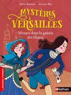 Couverture du livre « Mystères à Versailles ; menace dans la galerie des glaces » de Sylvie Baussier et Auriane Bui aux éditions Nathan