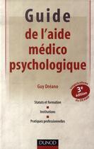 Couverture du livre « Guide de l'aide médico-psychologique (3e édition) » de Guy Dreano aux éditions Dunod