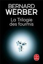 Couverture du livre « La trilogie des fourmis » de Bernard Werber aux éditions Lgf