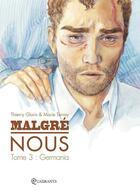 Couverture du livre « Malgré nous t.3 ; Germania » de Thierry Gloris et Marie Terray aux éditions Soleil