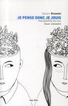Couverture du livre « Je pense donc je jouis ; philosophie du cul » de Sylvain Bosselet aux éditions Max Milo